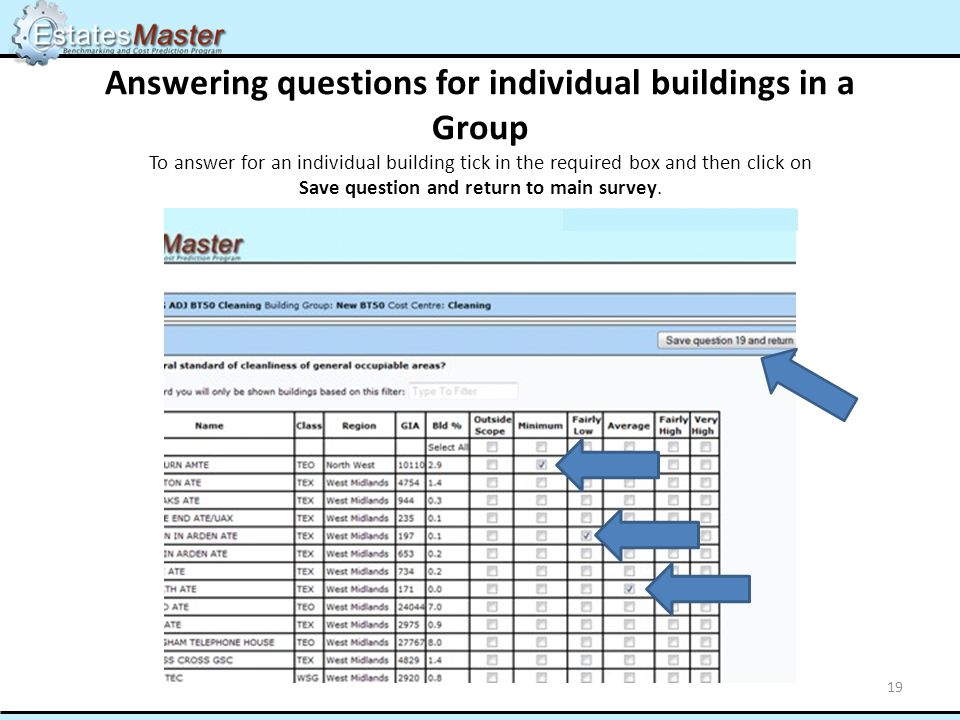 Answering questions for individual buildings in a Group To answer for an individual building tick in the required box and then click on Save question and return to main survey.