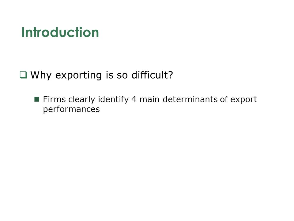 Introduction Why exporting is so difficult.