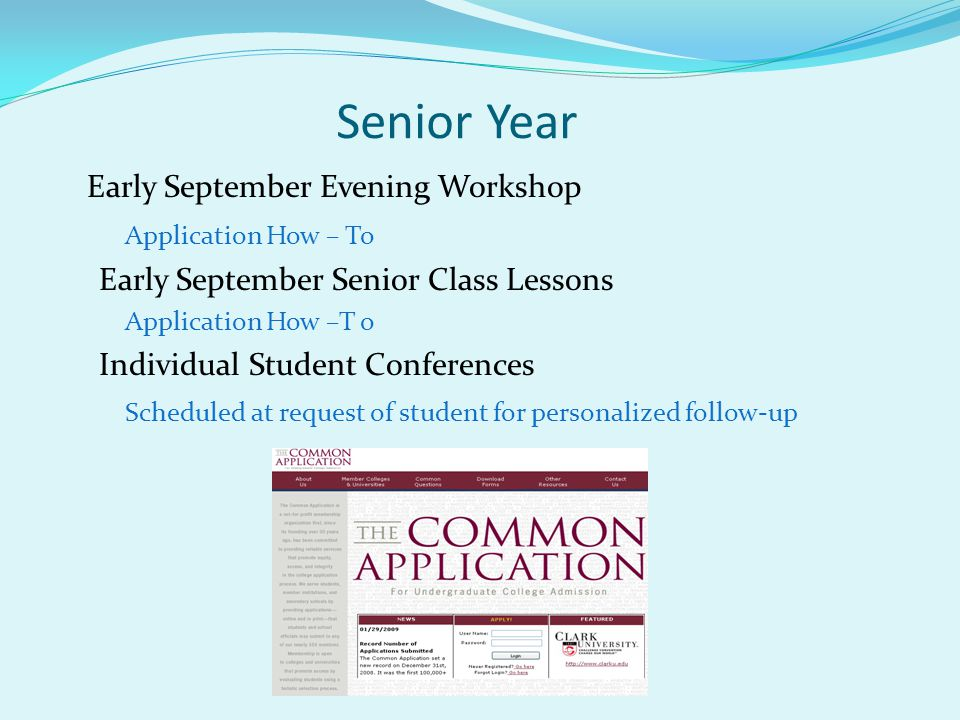 Senior Year Early September Evening Workshop Application How – To Early September Senior Class Lessons Application How –T o Individual Student Confere