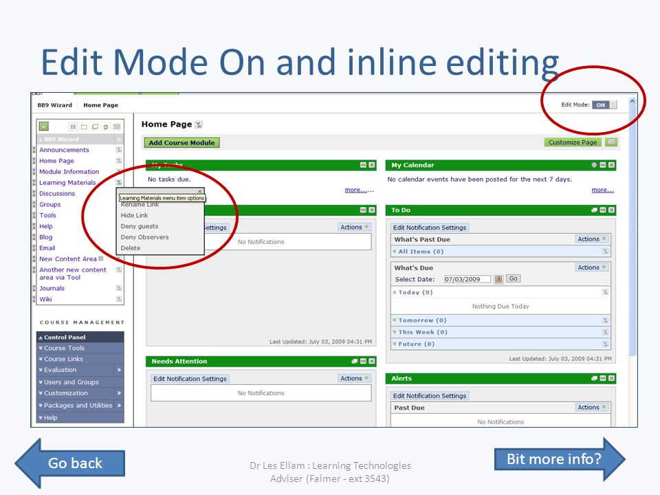 Edit Mode On and inline editing Dr Les Ellam : Learning Technologies Adviser (Falmer - ext 3543) Go back Bit more info