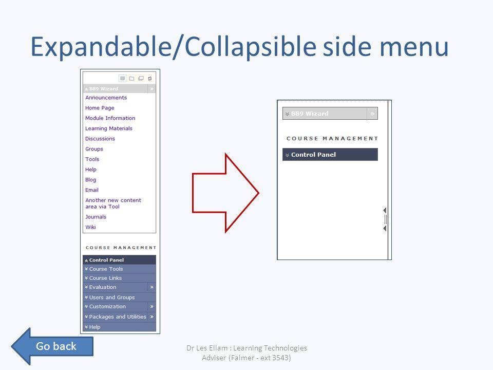 Expandable/Collapsible side menu Dr Les Ellam : Learning Technologies Adviser (Falmer - ext 3543) Go back