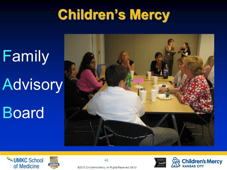 ©2013 Children s Mercy.All Rights Reserved. 09/13 42 ©2013 Children s Mercy.