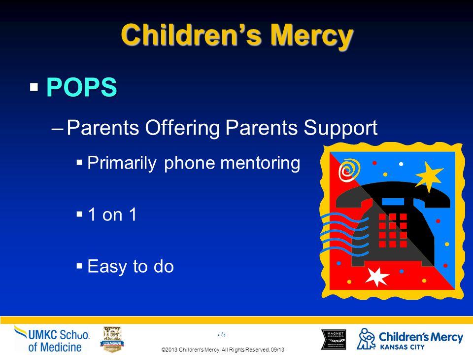 ©2013 Children s Mercy.All Rights Reserved. 09/13 45 ©2013 Children s Mercy.