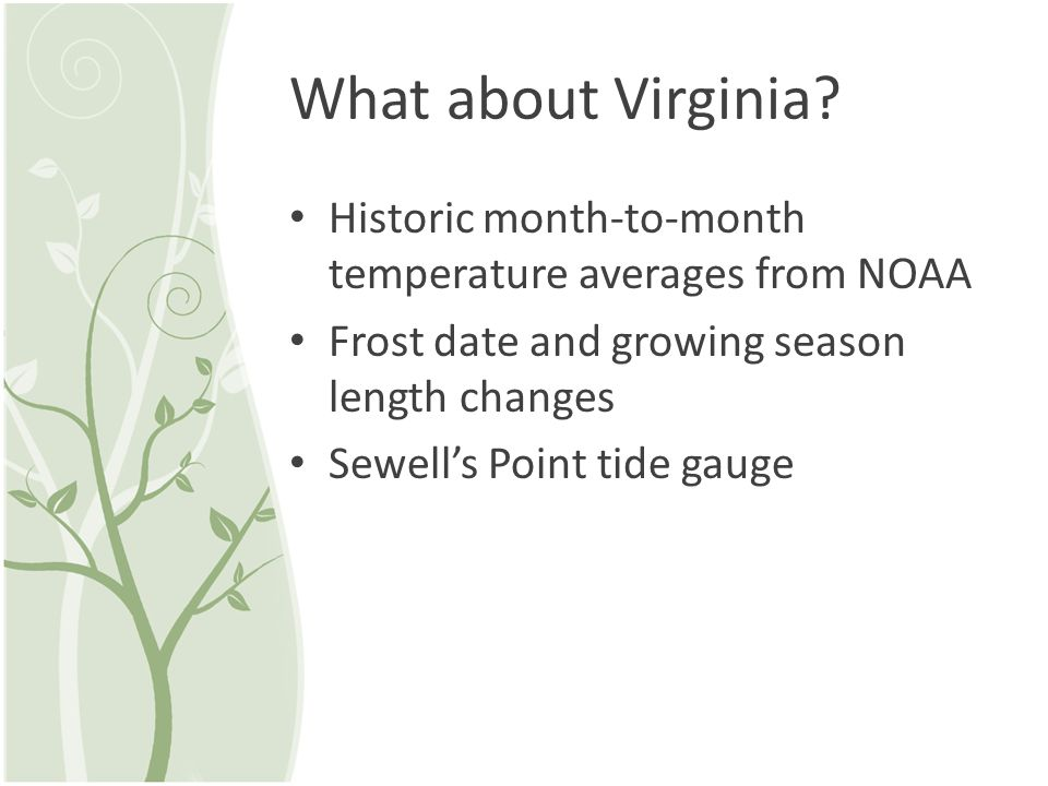 What about Virginia? Historic month-to-month temperature averages from NOAA Frost date and growing season length changes Sewells Point tide gauge
