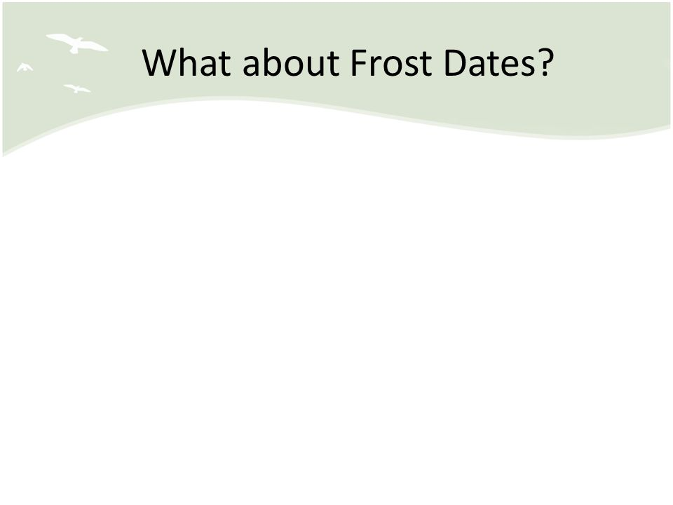 What about Frost Dates?