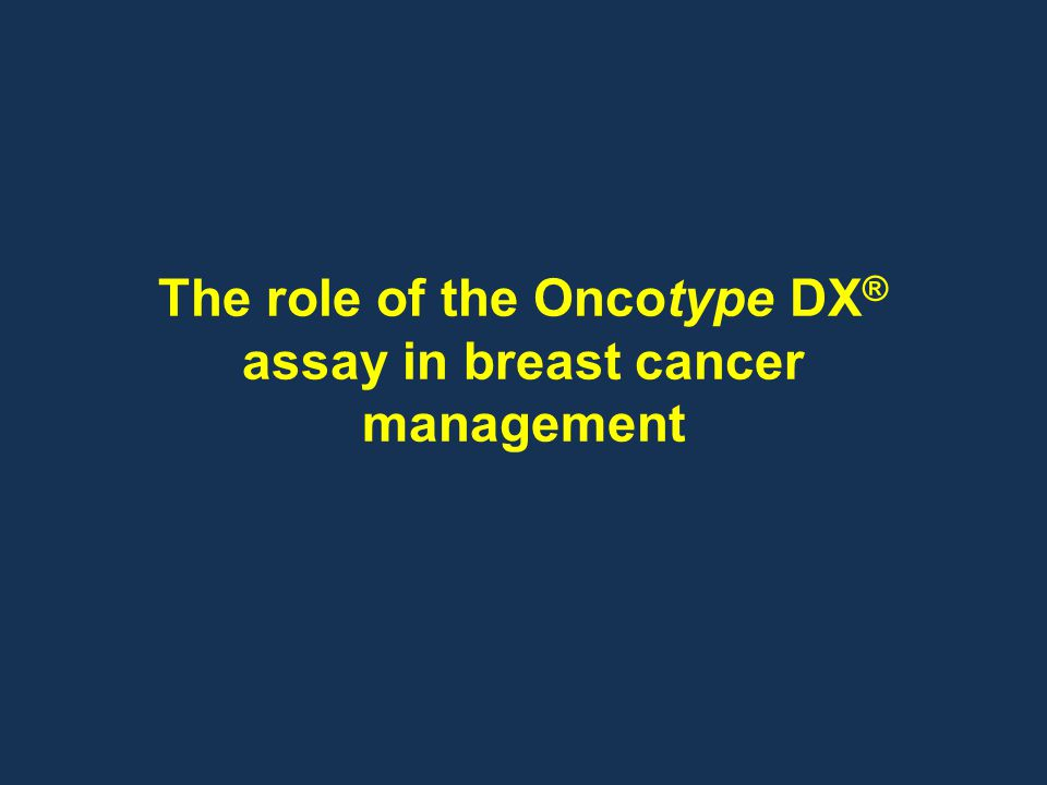 The Oncotype DX ® assay can predict benefit from chemotherapy and tamoxifen 52 TAMOXIFEN + CHEMO TAMOXIFEN 10-Year absolute risk BC death (%) (95% CI) 0510152025303540 Chemotherapy benefit < 1818-30 31 Adapted from Paik S, et al.