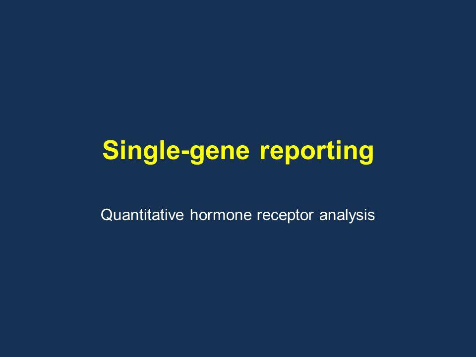Single-gene reporting Quantitative hormone receptor analysis