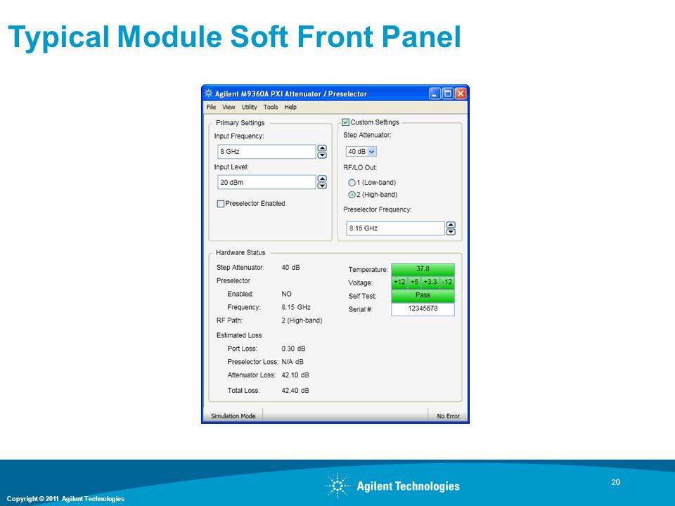 Copyright © 2011 Agilent Technologies Typical Module Soft Front Panel 20