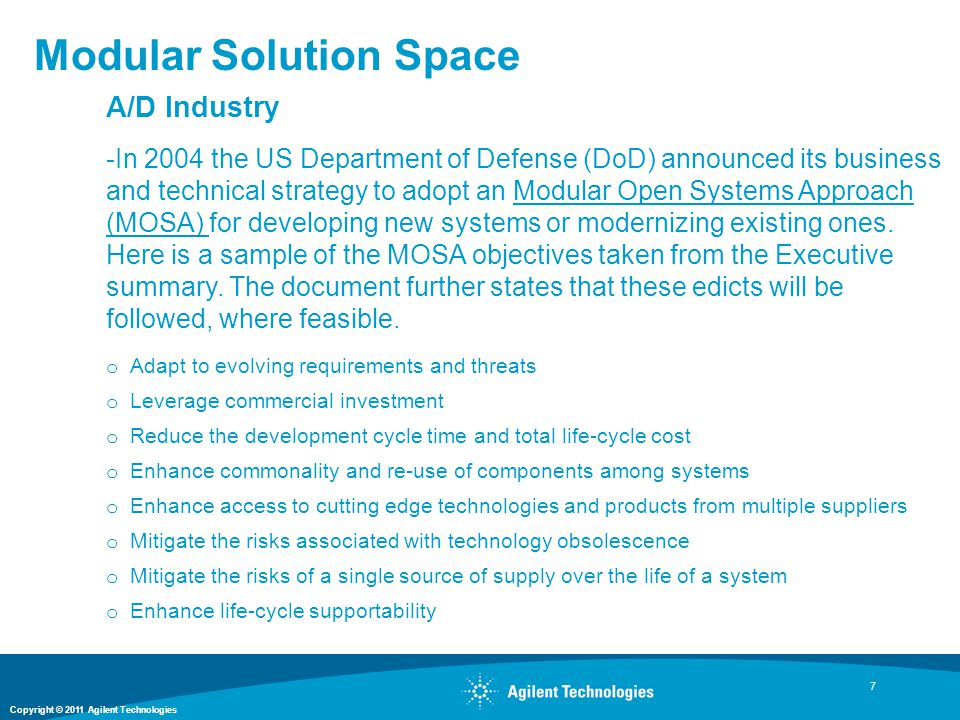 Copyright © 2011 Agilent Technologies Modular Solution Space 7 A/D Industry -In 2004 the US Department of Defense (DoD) announced its business and tec