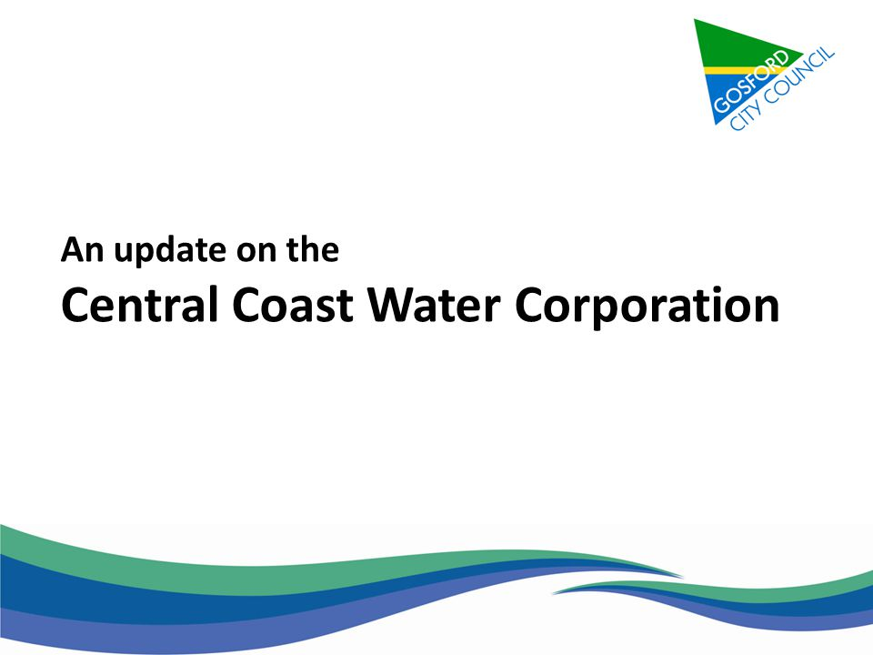 An update on the Central Coast Water Corporation