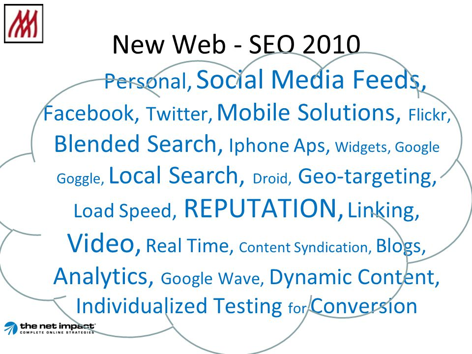 New Web - SEO 2010 Personal, Social Media Feeds, Facebook, Twitter, Mobile Solutions, Flickr, Blended Search, Iphone Aps, Widgets, Google Goggle, Loca