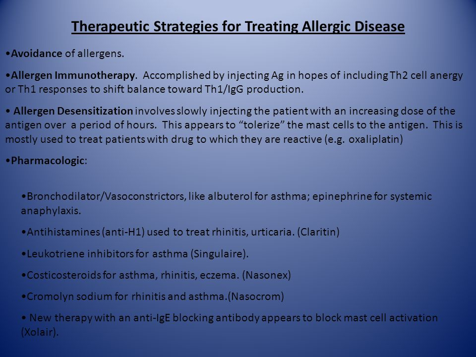 Therapeutic Strategies for Treating Allergic Disease Avoidance of allergens.