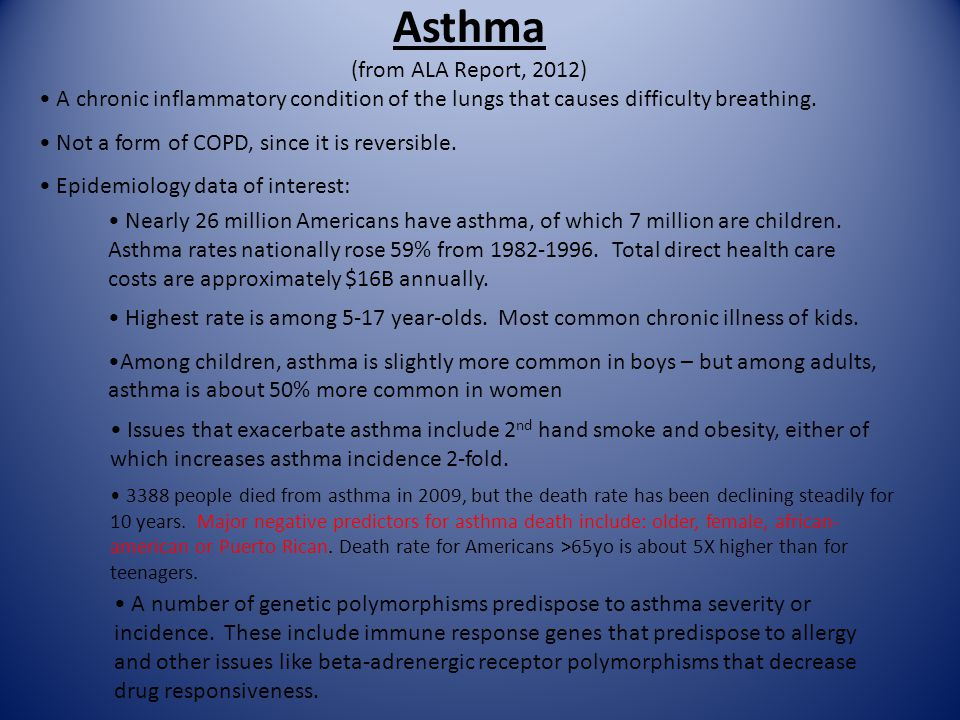 Asthma (from ALA Report, 2012) A chronic inflammatory condition of the lungs that causes difficulty breathing.