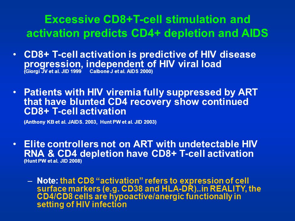 Excessive CD8+T-cell stimulation and activation predicts CD4+ depletion and AIDS CD8+ T-cell activation is predictive of HIV disease progression, inde