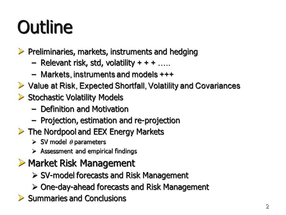 53 SV-Models: Risk Management Forecast Second Moment: Uni- and Bivariate Estimations EEX Front Month Base and Peak