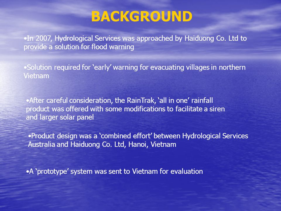 BACKGROUND In 2007, Hydrological Services was approached by Haiduong Co.