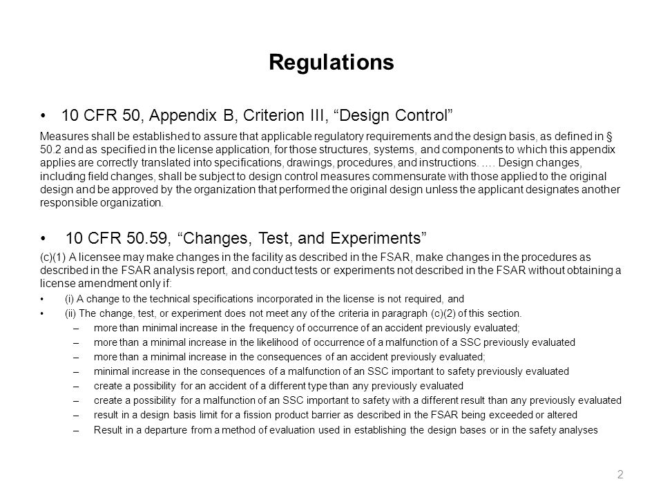 Regulations 10 CFR 50, Appendix B, Criterion III, Design Control Measures shall be established to assure that applicable regulatory requirements and the design basis, as defined in § 50.2 and as specified in the license application, for those structures, systems, and components to which this appendix applies are correctly translated into specifications, drawings, procedures, and instructions.