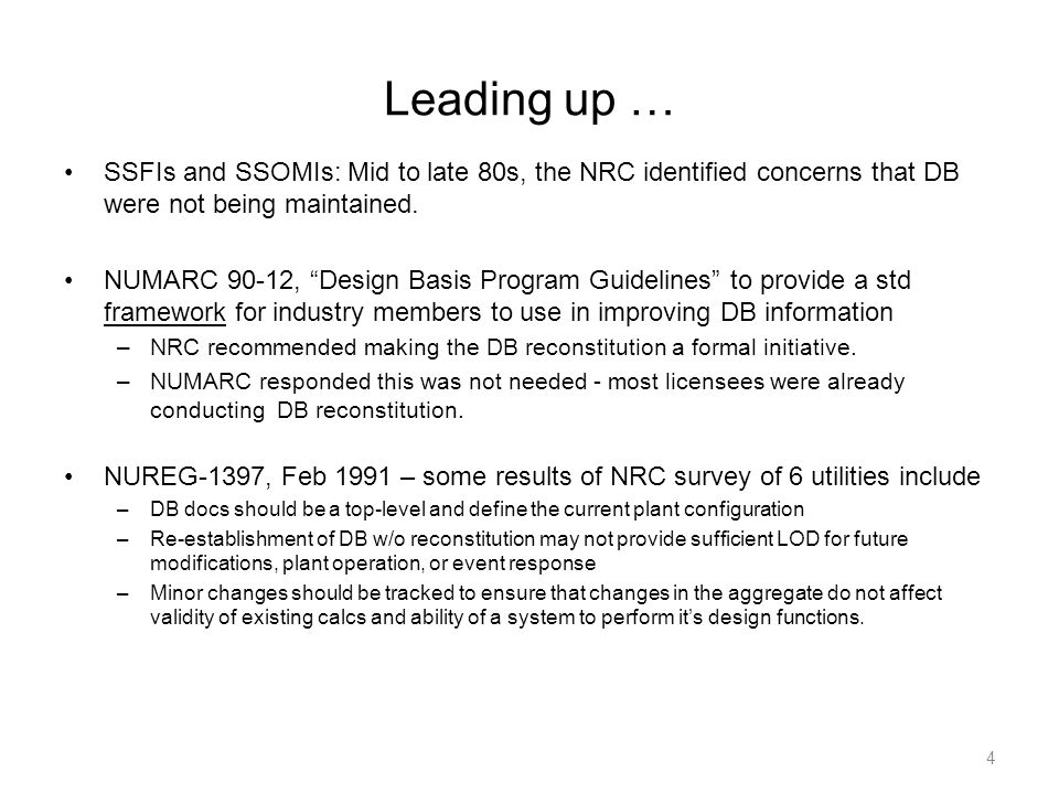 Leading up … SSFIs and SSOMIs: Mid to late 80s, the NRC identified concerns that DB were not being maintained.