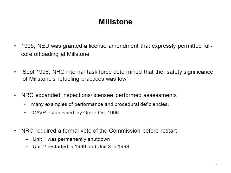 Millstone 1995, NEU was granted a license amendment that expressly permitted full- core offloading at Millstone.