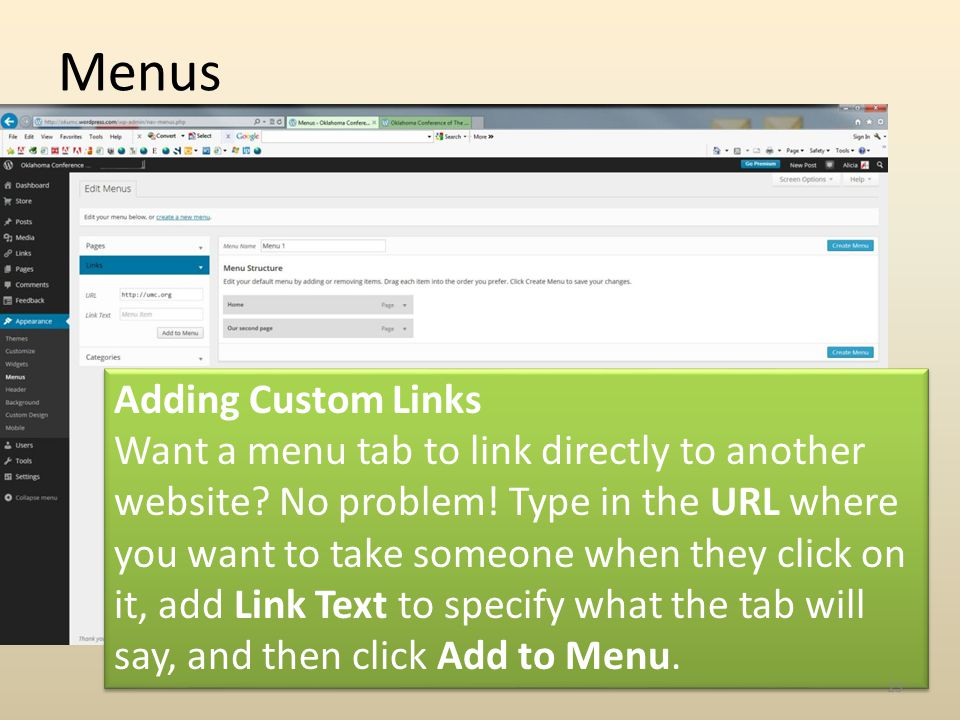Menus Adding Custom Links Want a menu tab to link directly to another website.