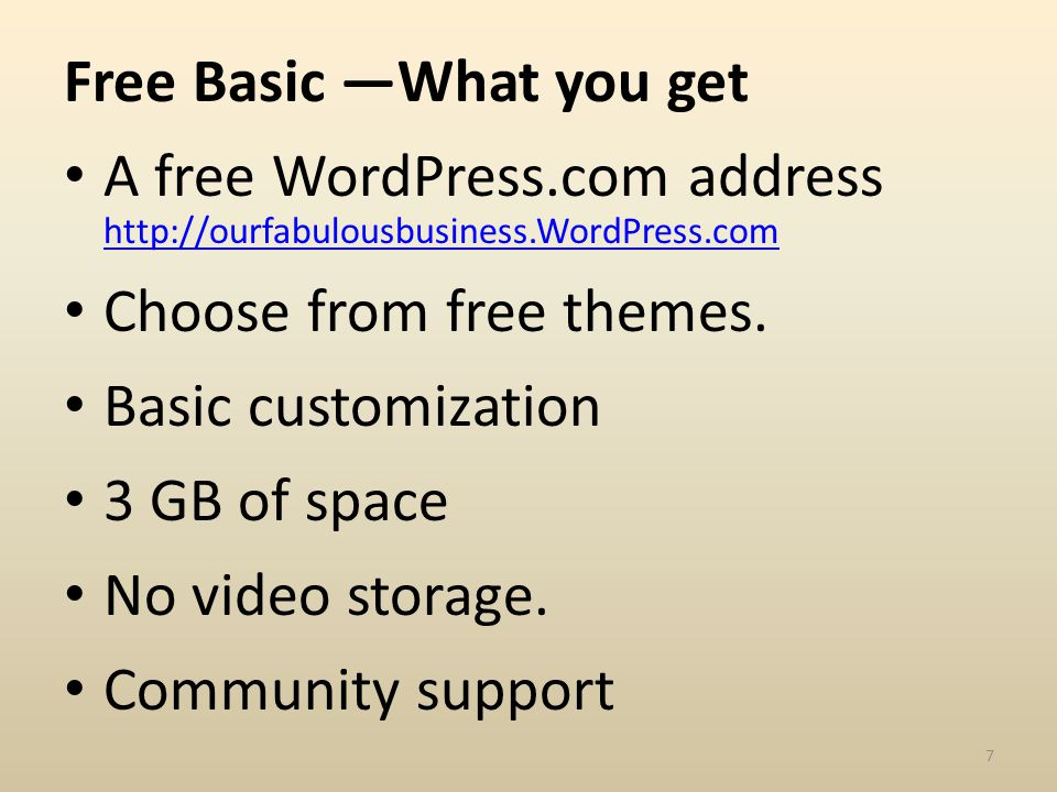 Free Basic What you get A free WordPress.com address http://ourfabulousbusiness.WordPress.com http://ourfabulousbusiness.WordPress.com Choose from free themes.