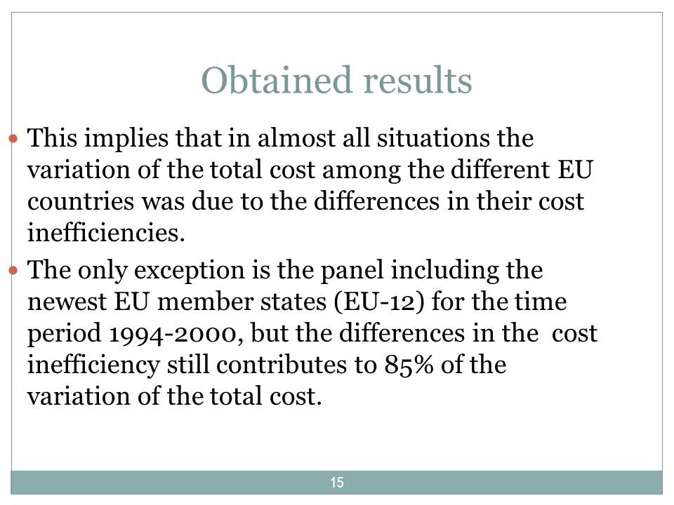 Obtained results This implies that in almost all situations the variation of the total cost among the different EU countries was due to the difference