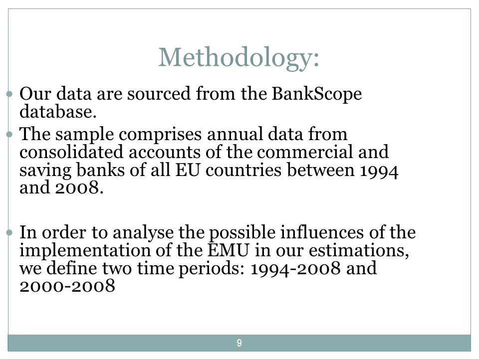 Methodology: Our data are sourced from the BankScope database.