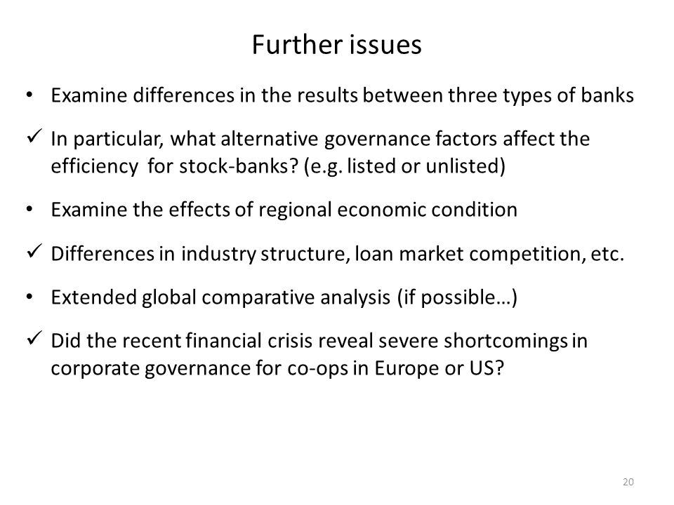 Further issues Examine differences in the results between three types of banks In particular, what alternative governance factors affect the efficienc
