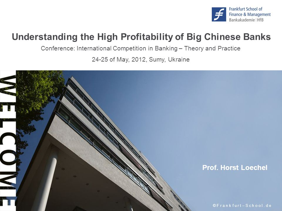 Understanding the High Profitability of Big Chinese Banks © F r a n k f u r t – S c h o o l.