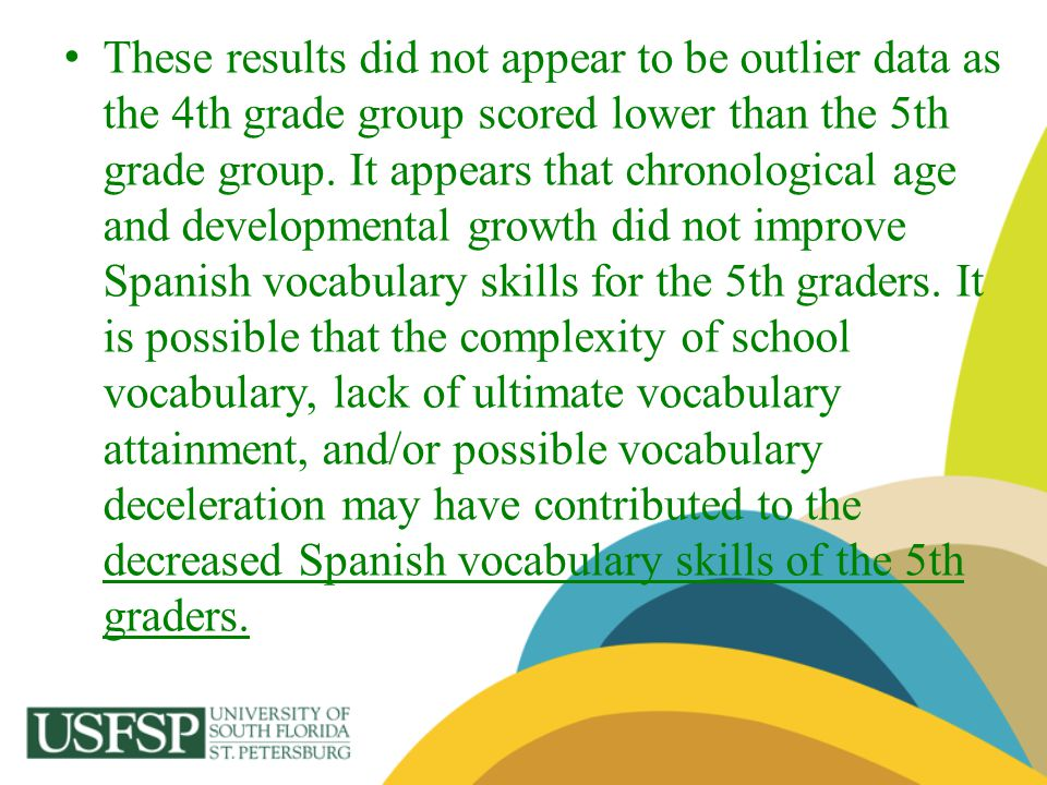 These results did not appear to be outlier data as the 4th grade group scored lower than the 5th grade group. It appears that chronological age and de