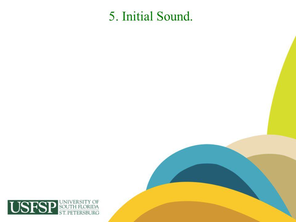 5. Initial Sound.