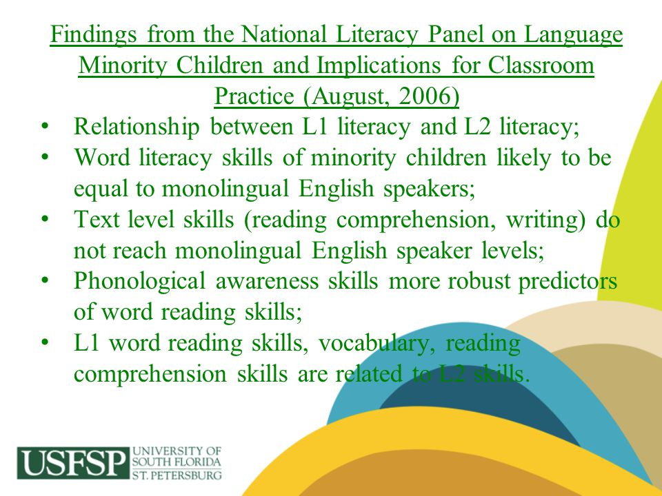 Findings from the National Literacy Panel on Language Minority Children and Implications for Classroom Practice (August, 2006) Relationship between L1