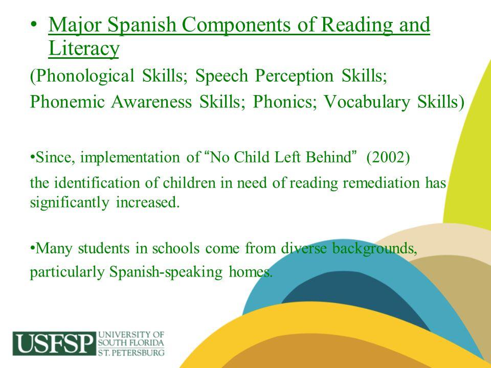 Major Spanish Components of Reading and Literacy (Phonological Skills; Speech Perception Skills; Phonemic Awareness Skills; Phonics; Vocabulary Skills