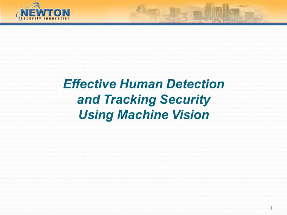 Effective Human Detection and Tracking Security Using Machine Vision 1