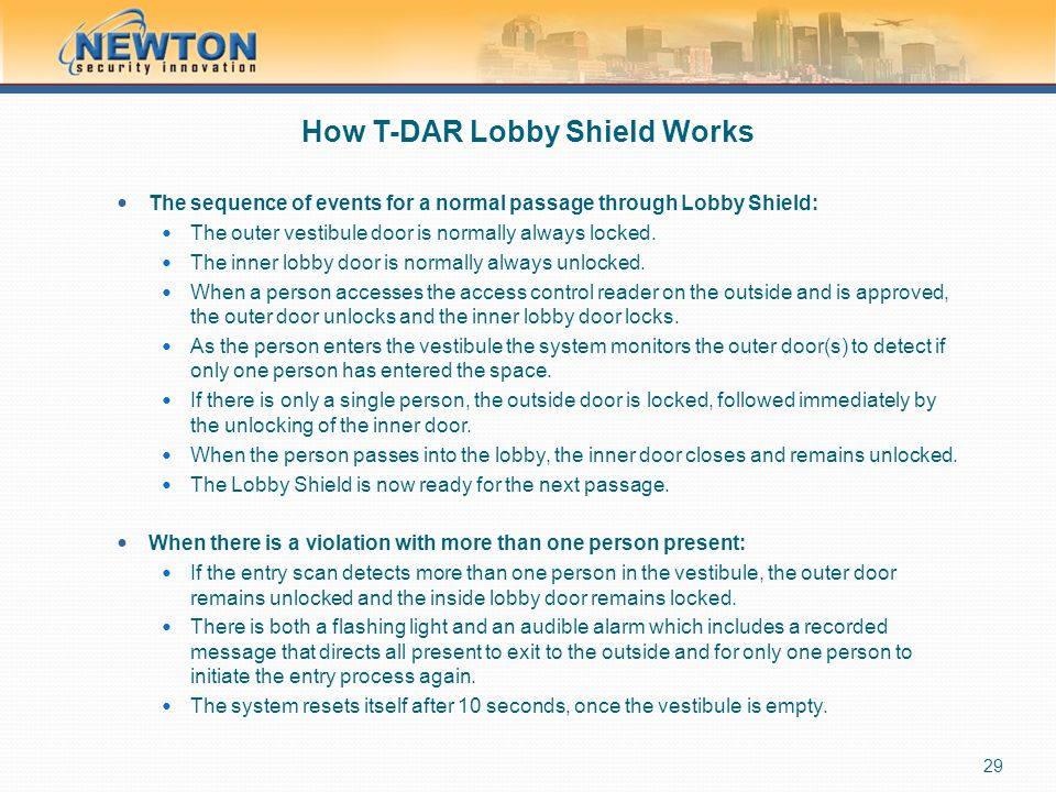 How T-DAR Lobby Shield Works The sequence of events for a normal passage through Lobby Shield: The outer vestibule door is normally always locked. The