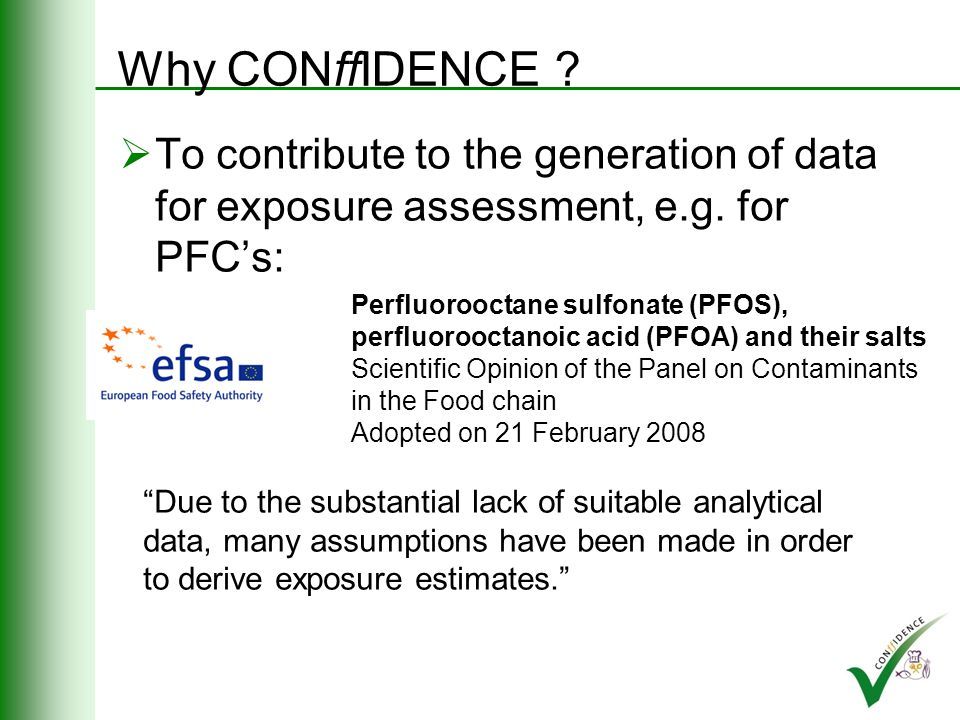 Why CONffIDENCE .To contribute to the assessment of risks of emerging contaminants e.g.