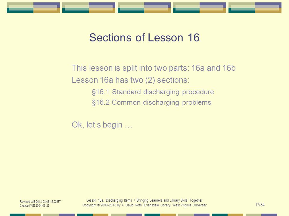 Revised WE 2013-08-08 15:02 ET Created WE 2004-06-23 Lesson 16a.