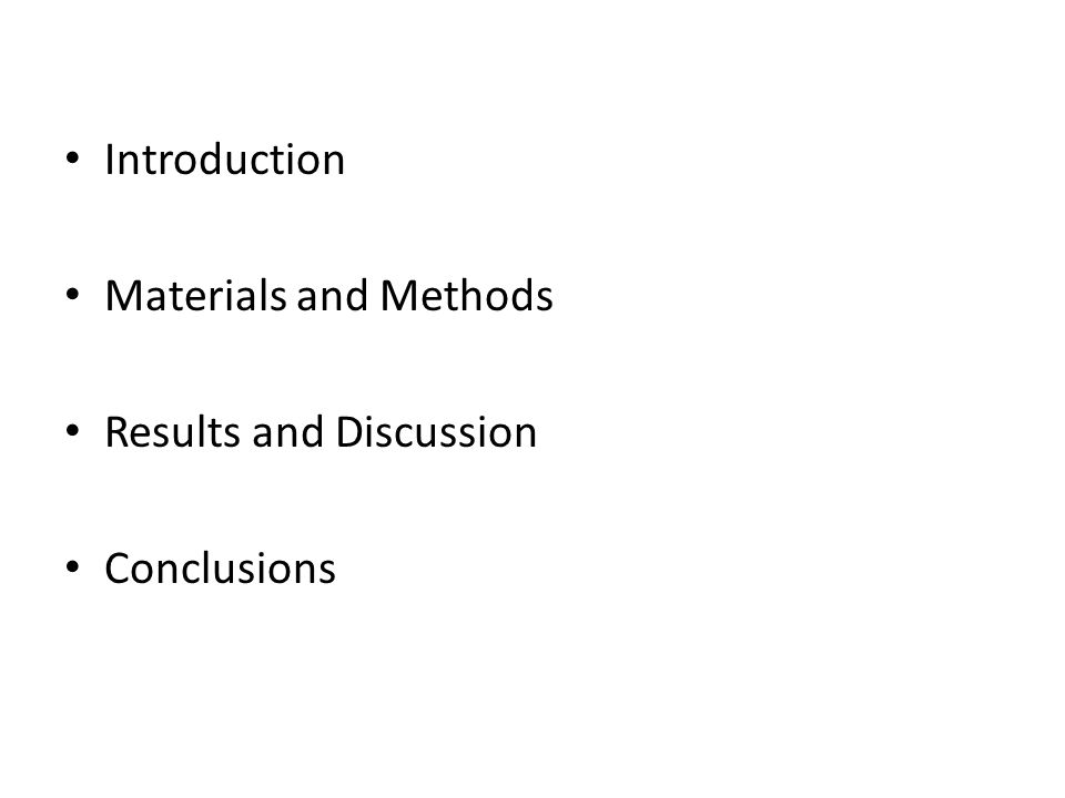 Introduction Materials and Methods Results and Discussion Conclusions