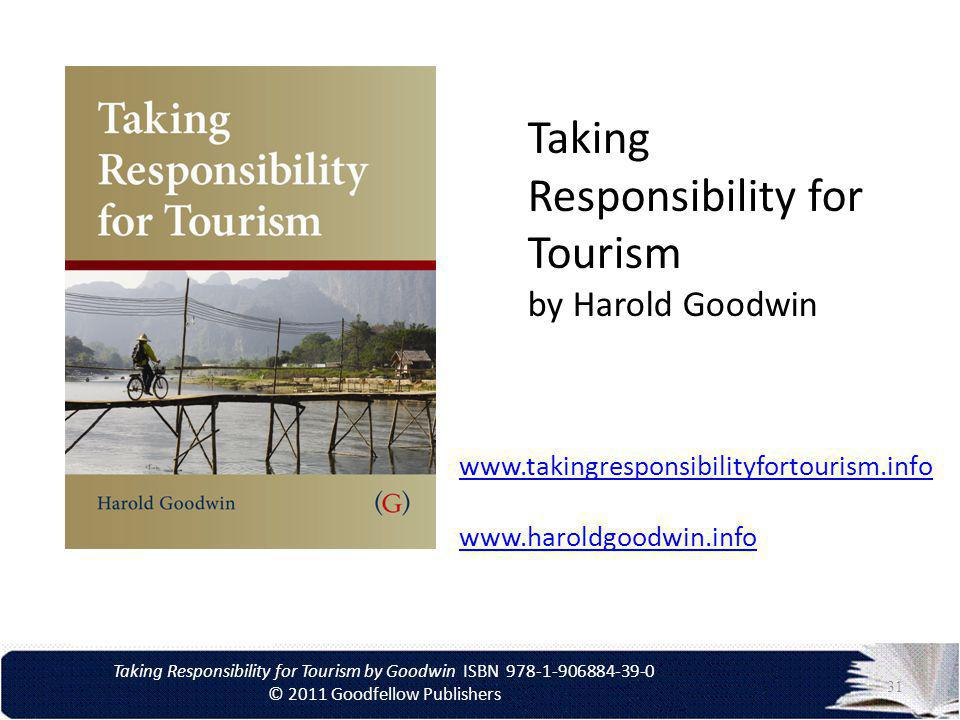 Taking Responsibility for Tourism by Goodwin ISBN 978-1-906884-39-0 © 2011 Goodfellow Publishers Taking Responsibility for Tourism by Harold Goodwin www.takingresponsibilityfortourism.info www.haroldgoodwin.info 31