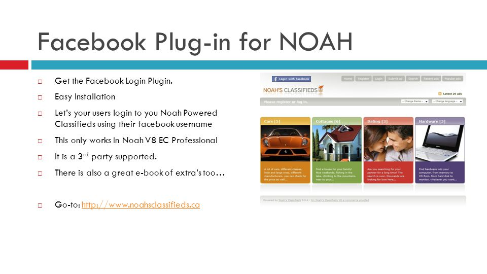 Facebook Plug-in for NOAH Get the Facebook Login Plugin.