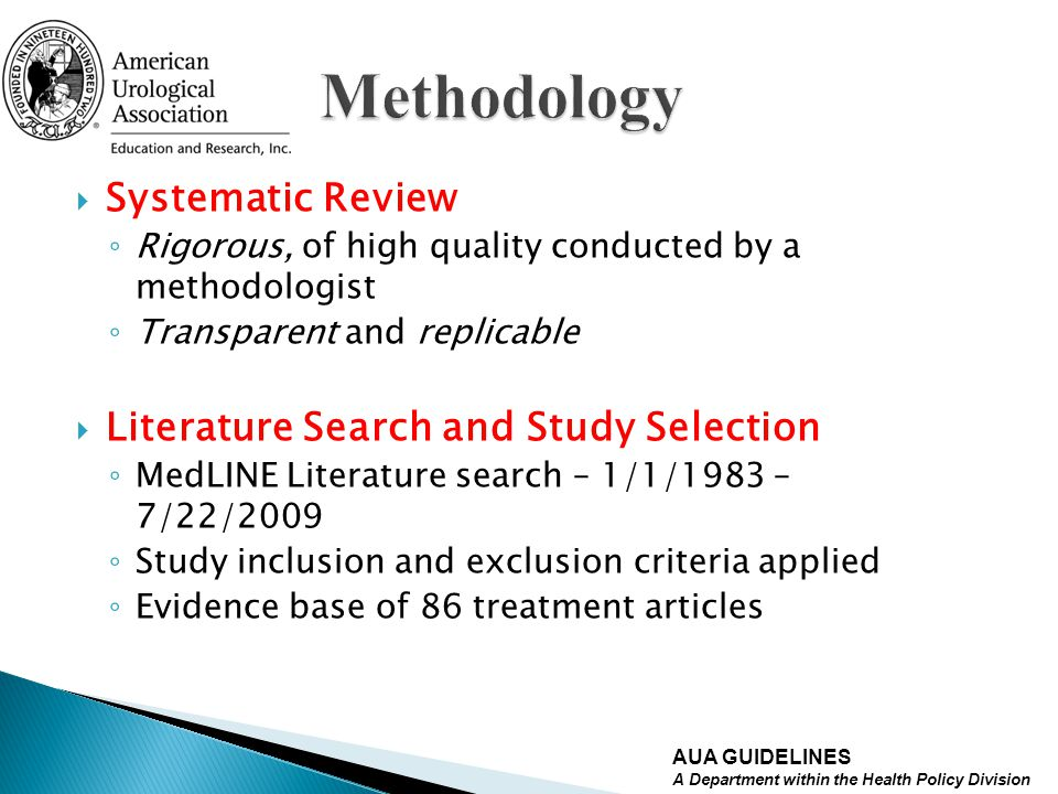 Systematic Review Rigorous, of high quality conducted by a methodologist Transparent and replicable Literature Search and Study Selection MedLINE Lite