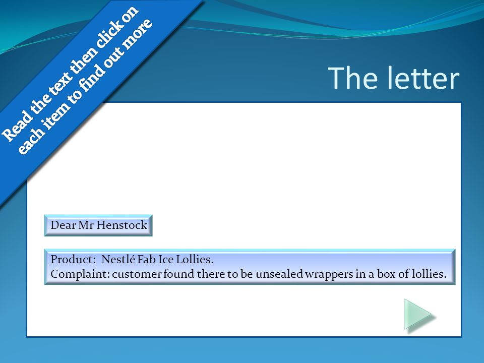 The letter Dear Mr Henstock Product: Nestlé Fab Ice Lollies.