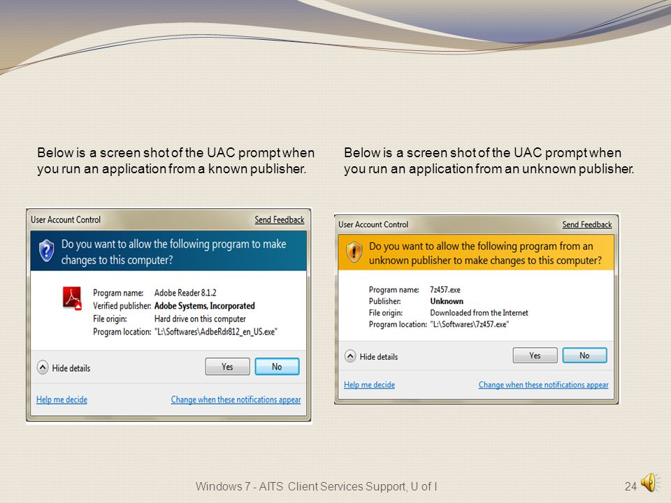 · User Account Control User Account Control is a new feature to Windows 7 that prevents unauthorized changes to your computer.