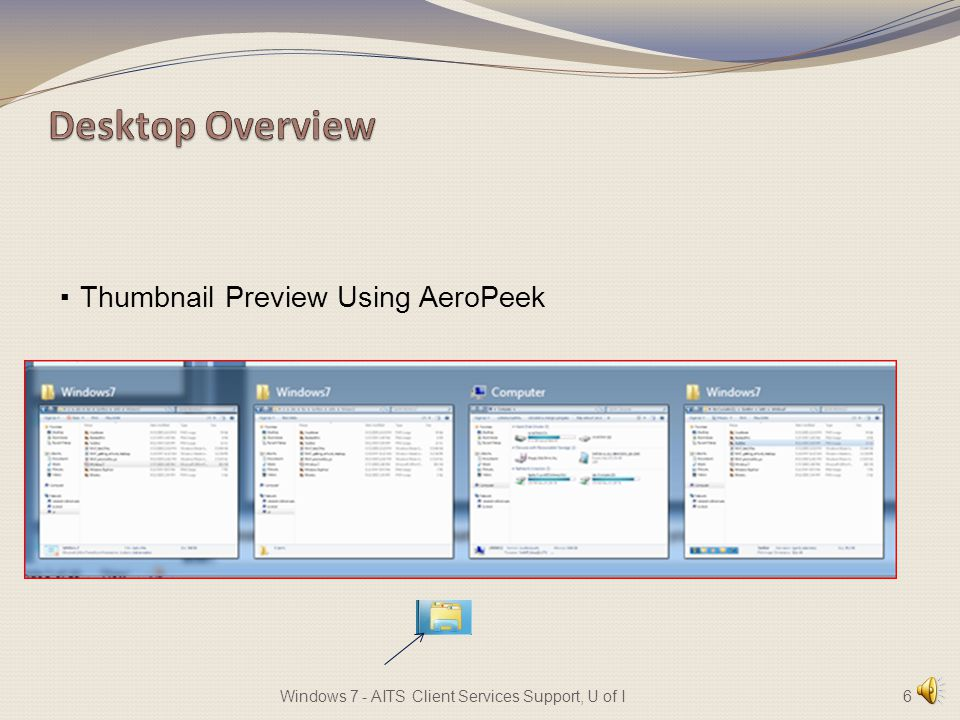 · Thumbnail Preview Using AeroPeek 6Windows 7 - AITS Client Services Support, U of I