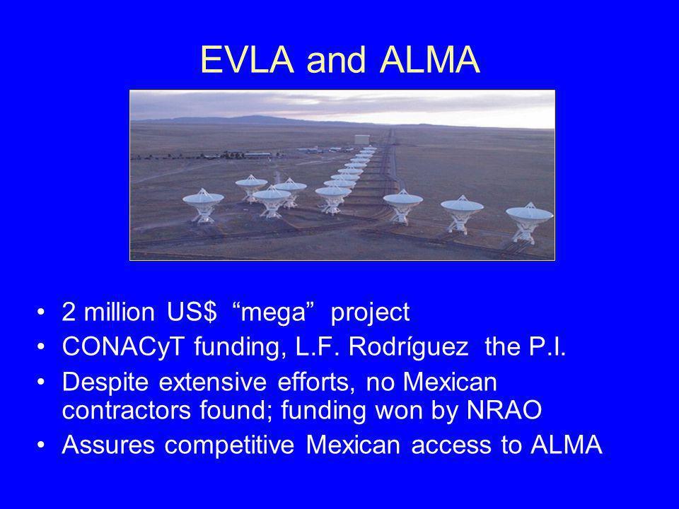EVLA and ALMA 2 million US$ mega project CONACyT funding, L.F.