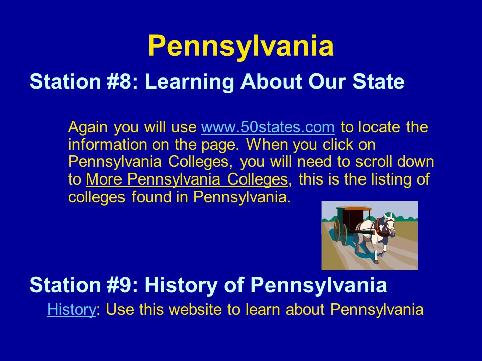 Pennsylvania Station #8: Learning About Our State Again you will use www.50states.com to locate the information on the page. When you click on Pennsyl