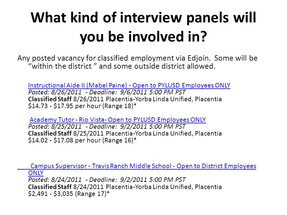Interviews are held for: Clerical, Child Care, Custodian, Fiscal, Foods, Grounds, Instructional Aides, Library, Maintenance, Reprographics, Secretaria