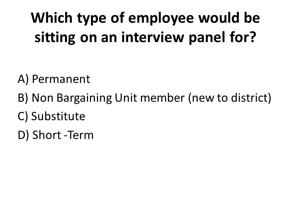 Which type of employee would be sitting on an interview panel for.