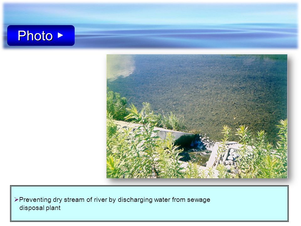 Preventing dry stream of river by discharging water from sewage disposal plant