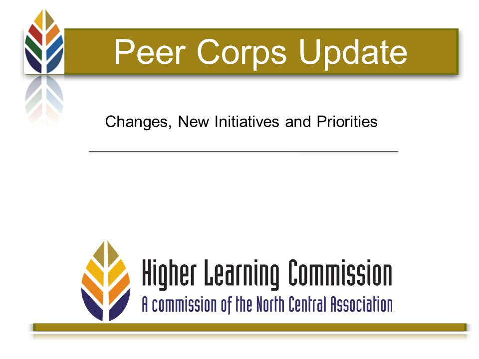 Peer Corps Update Changes, New Initiatives and Priorities